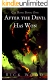 After the Devil Has Won (Cia Rose Book 1)