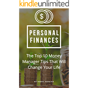 Personal Finances: The Top 10 Money Manager Tips That Will Change Your Life