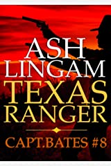 Texas Ranger 8: Western Fiction Adventure (Capt. Bates) Kindle Edition