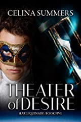 Theater of Desire (Harlequinade Book 5) Kindle Edition