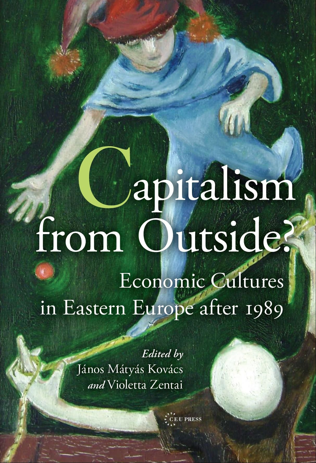 Capitalism From Outside?: Economic Cultures in Eastern Europe after 1989 Hardcover – August 15, 2012