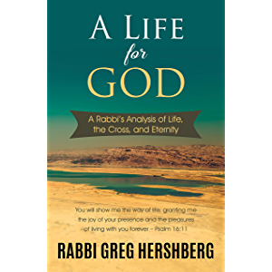 A Life for God: A Rabbi's Analysis of Life, the Cross, and Eternity