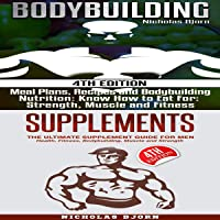 Bodybuilding & Supplements: Bodybuilding: Meal Plans, Recipes and Bodybuilding Nutrition & Supplements: The Ultimate…