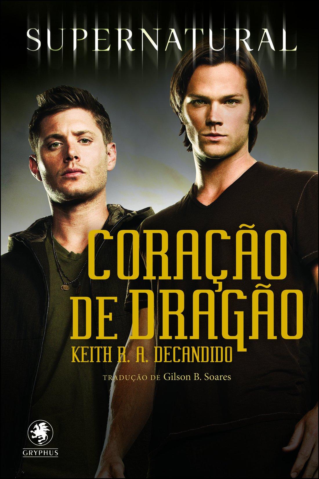 Supernatural. O Coração do Dragão (Em Portuguese do Brasil) ebook