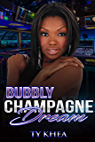 Bubbly Champagne Dreams (Dreams of Getting Up Book 1)