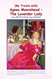 (My Travels with) Agnes Moorehead - The Lavender Lady: (more BEWITCHING than ENDORA)
