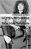 Women in Charge: Total Male Servitude (Femdom Future Book 7)
