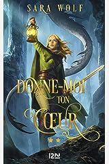 Donne-moi ton cœur - tome 02 (French Edition) Kindle Edition