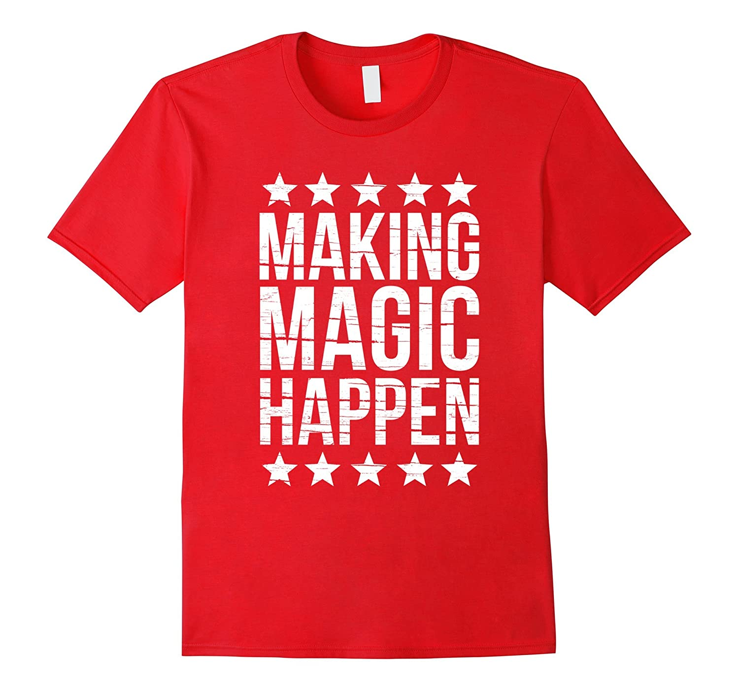 Making Magic Happen Womens Fun Relaxed T-Shirt Ladies Tee-TD