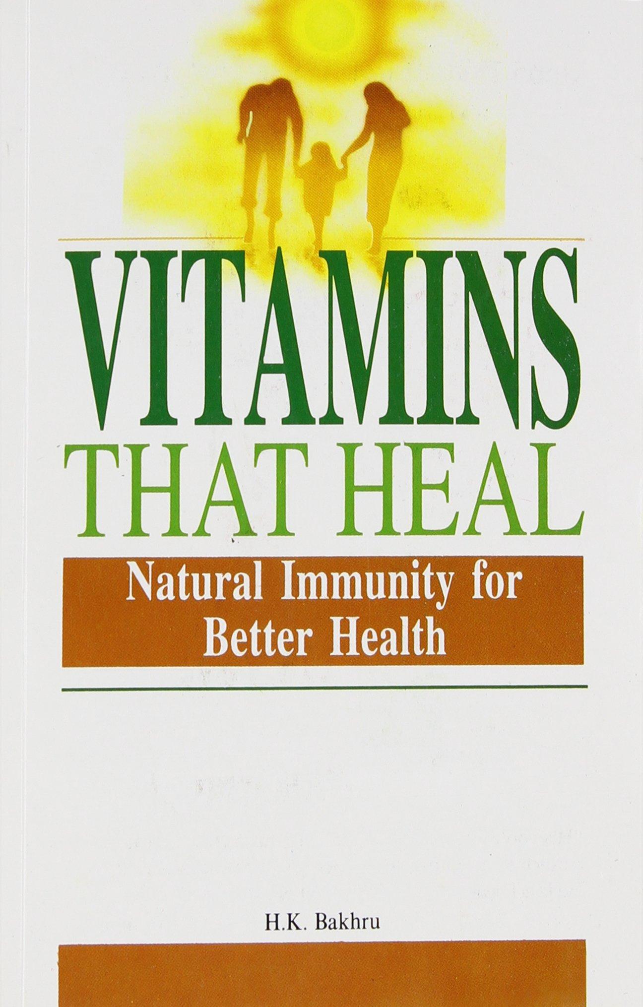 vitamins that heal by h k bakhru