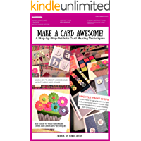 Make a card awesome! A step-by-step guide to creative card making techniques (Green Crafts Book 7)