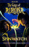 Spinwatch (The Gates of Aurona Book 3)