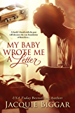 My Baby Wrote Me A Letter: An Inspirational Women's Fiction Short Story