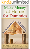 Make Money at Home for Dummies: How to Make Money on Amazon, Ebay, Alibaba (Step by Step for Beginners)  (English Edition)