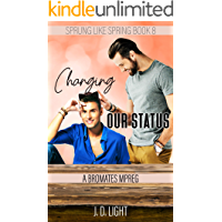 Changing Our Status: A Bromate MPreg (Sprung Like Spring Book 8)