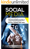 Social Media: How to Grow Your Business Rapidly Using These Simple Social Marketing Tips! (Business, Facebook, Twitter, Instagram, Social Media, Growing Business, Successful Business)