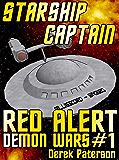 Starship Captain: Red Alert (The Demon Wars Book 1)