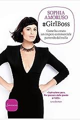 #GirlBoss: Come ho creato un impero commerciale partendo dal nulla (Italian Edition) Kindle Edition