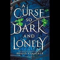 A Curse So Dark and Lonely: Brigid Kemmerer (The Cursebreaker Series)