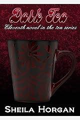 Dark Tea (The Tea Series Book 11) Kindle Edition