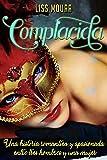 Complacida: Una historia romántica y apasionada entre tres hombres y una mujer