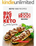 Keto 1000 Recipes: Big Fat Keto Cookbook with Over 1000 Ultra Low Carb Ketogenic Recipes