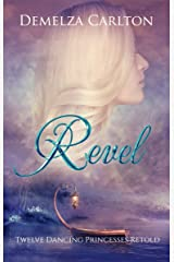 Revel: Twelve Dancing Princesses Retold (Romance a Medieval Fairytale Book 4) Kindle Edition