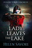 Lady Leaves the Lake (Faerie Forge Chronicles)