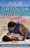 Don't Tempt Me (Pearl Island Series Book 3)