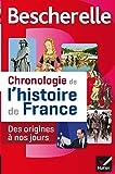 Bescherelle Chronologie de l'histoire de France: Le récit illustré des événements fondateurs de notre histoire, des origines à nos jours
