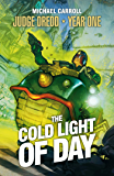 Judge Dredd Year One: The Cold Light of Day (Judge Dredd- Year One Book 2)