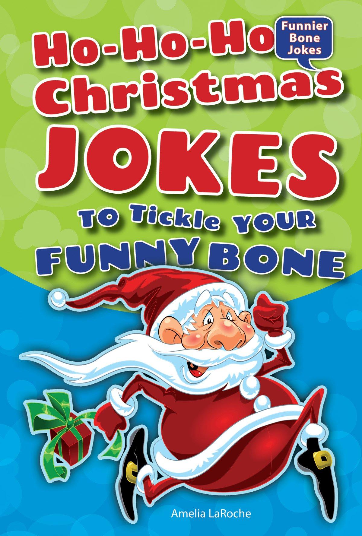 Ho-Ho-Ho Christmas Jokes to Tickle Your Funny Bone (Funnier Bone Jokes) pdf