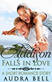 Addison Falls in Love: A Short Romance Story (The Love Series Book 1)