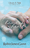 Home Of Our Hearts (Christy & Todd- The Married Years Book 2)