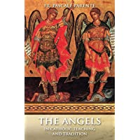 The Angels: In Catholic Teaching and Tradition