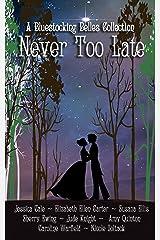 Never Too Late Kindle Edition