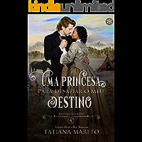Uma Princesa para Desafiar o meu Destino (Amores em Kent Livro 6)