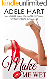 Make Me Wet: An Older Man Younger Woman Steamy Cruise Romance