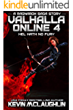 Valhalla Online 4: Hel Hath No Fury: A Ragnarok Saga LitRPG Story (English Edition)