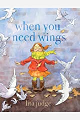 When You Need Wings Kindle Edition