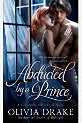 Abducted by a Prince: A Cinderella Sisterhood Series Kindle Edition