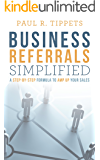 Referrals Simplified: A Step-by-Step Formula to Enhance Referrals