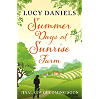 Summer Days at Sunrise Farm: the charming and romantic holiday read (Animal Ark Revisited Book 5)