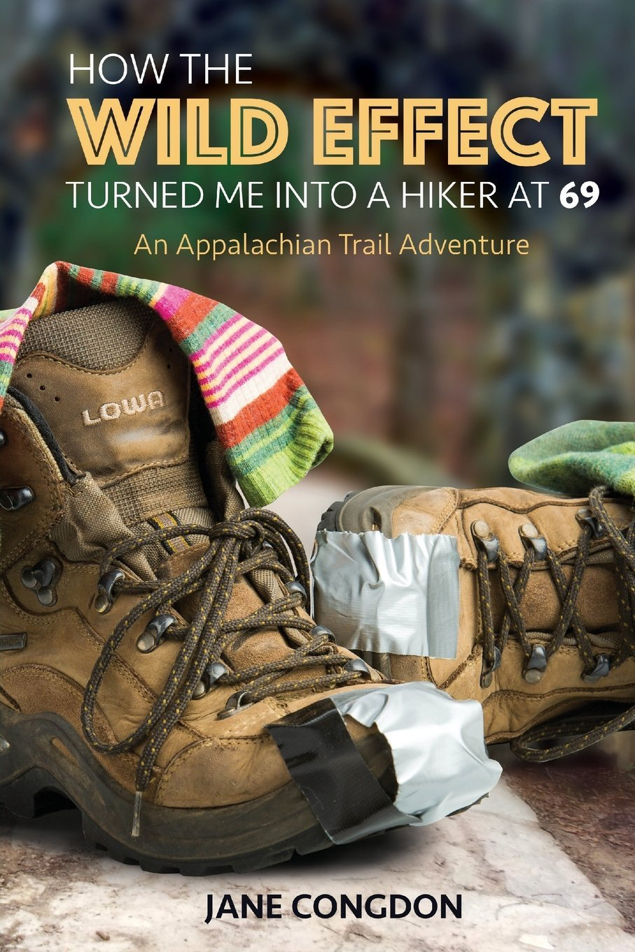 How the WILD EFFECT Turned Me into a Hiker at 69: An Appalachian Trail Adventure pdf epub