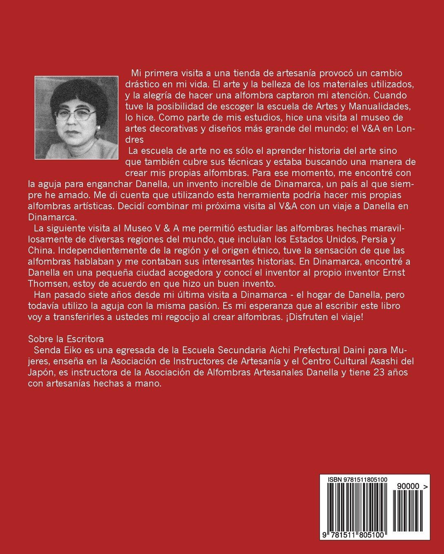 Enganchado de Alfombras: Cualquiera puede fabricar una alfombra a mano (Danella) (Spanish Edition): Senda Eiko, Lena Dyrdal Andersen, Liliana Faouen: ...