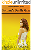 Fortune's Deadly Gaze (When, Were, & Howl Book 7)