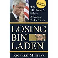 Losing Bin Laden: How Bill Clinton's Failures Unleashed Global Terror