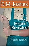 The Kinky Matron, Revealed: A disciplinary landlady who punishes in many ways (English Edition)