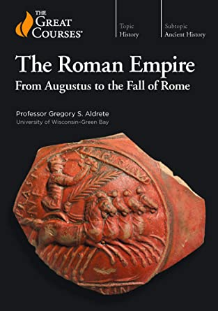 The Roman Empire From Augustus to the Fall of Rome - Gregory S. Aldrete