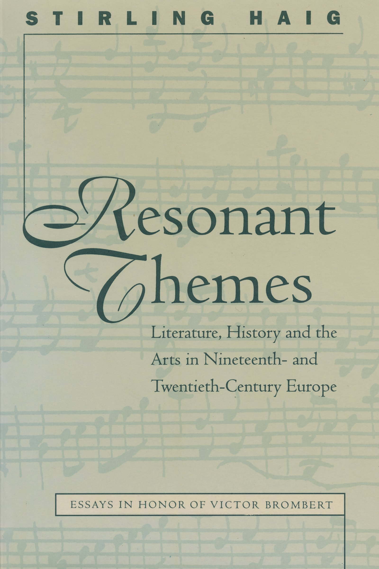 Resonant Themes: Literature, History, and the Arts in Nineteenth- and Twentieth-Century Europe (North Carolina Studies in the Romance Languages and Literatures)